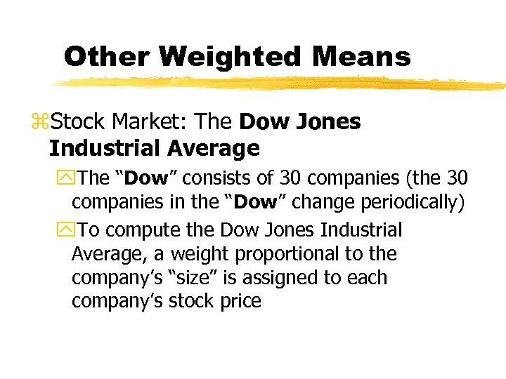 """Other Weighted Means z. Stock Market: The Dow Jones Industrial Average y. The """"Dow"""""""