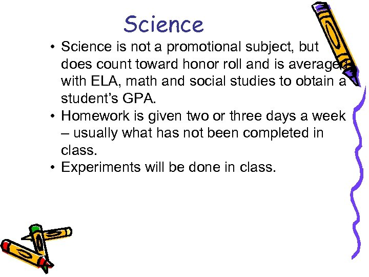 Science • Science is not a promotional subject, but does count toward honor roll