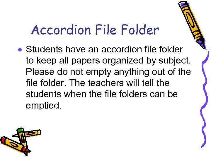 Accordion File Folder · Students have an accordion file folder to keep all papers