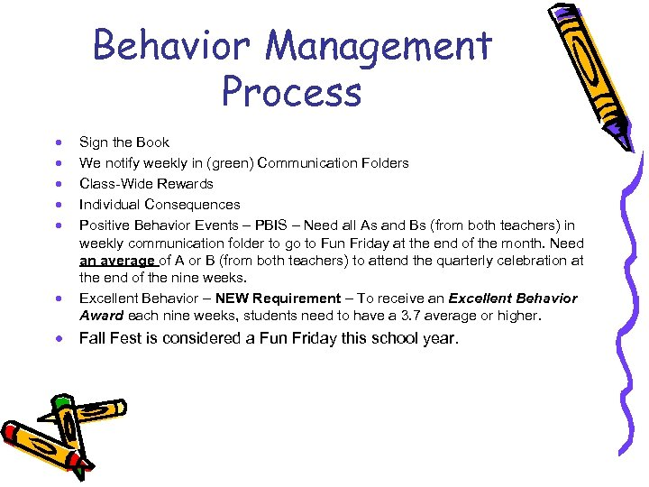 Behavior Management Process · · · · Sign the Book We notify weekly in