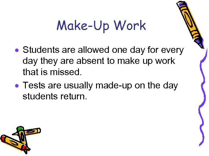 Make-Up Work · Students are allowed one day for every day they are absent