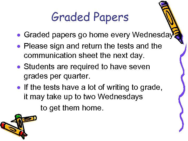 Graded Papers · Graded papers go home every Wednesday. · Please sign and return