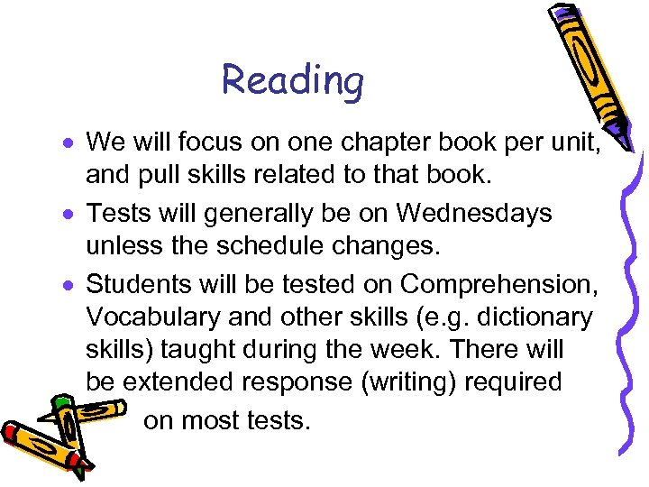 Reading · We will focus on one chapter book per unit, and pull skills