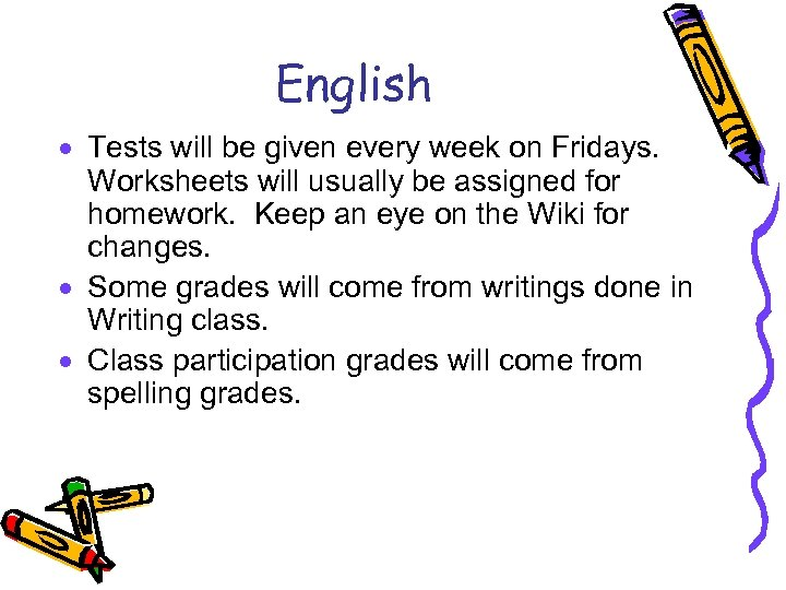 English · Tests will be given every week on Fridays. Worksheets will usually be