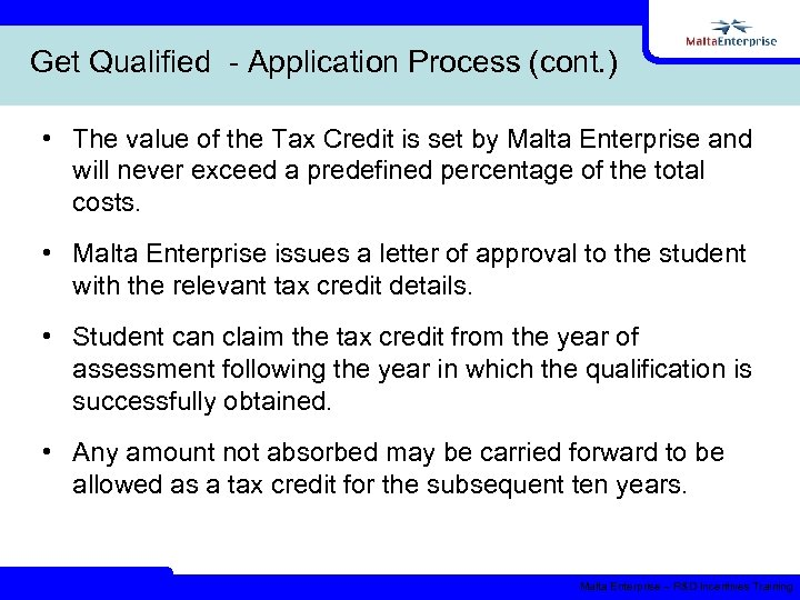 Get Qualified - Application Process (cont. ) • The value of the Tax Credit