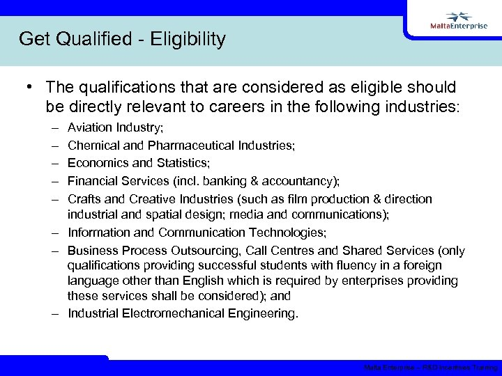 Get Qualified - Eligibility • The qualifications that are considered as eligible should be