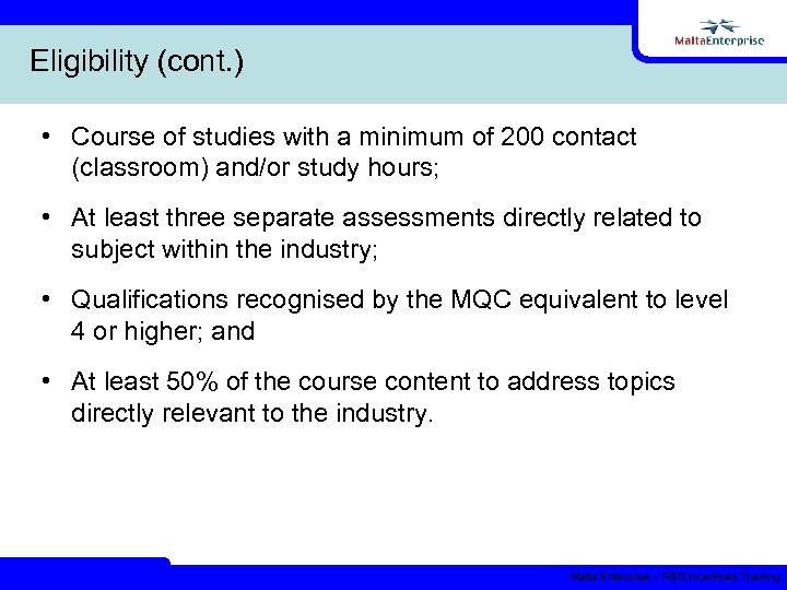 Eligibility (cont. ) • Course of studies with a minimum of 200 contact (classroom)