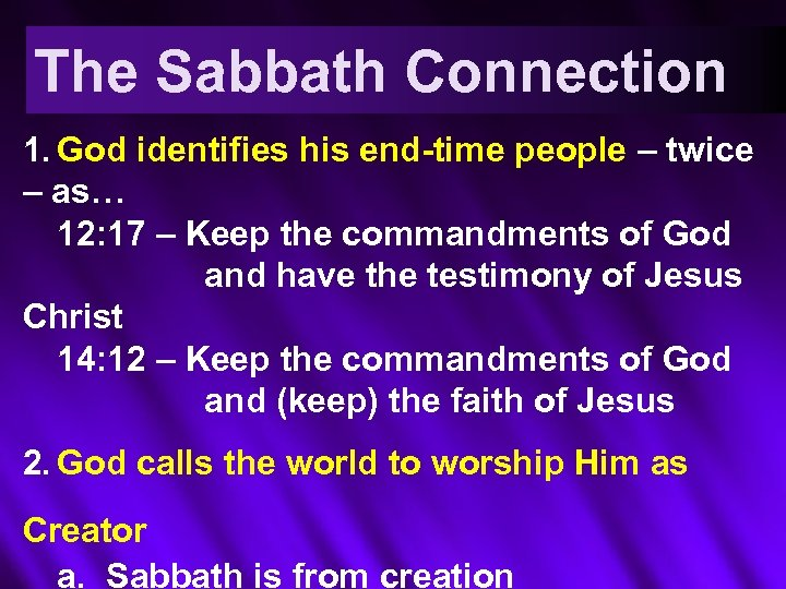 The Sabbath Connection 1. God identifies his end-time people – twice – as… 12: