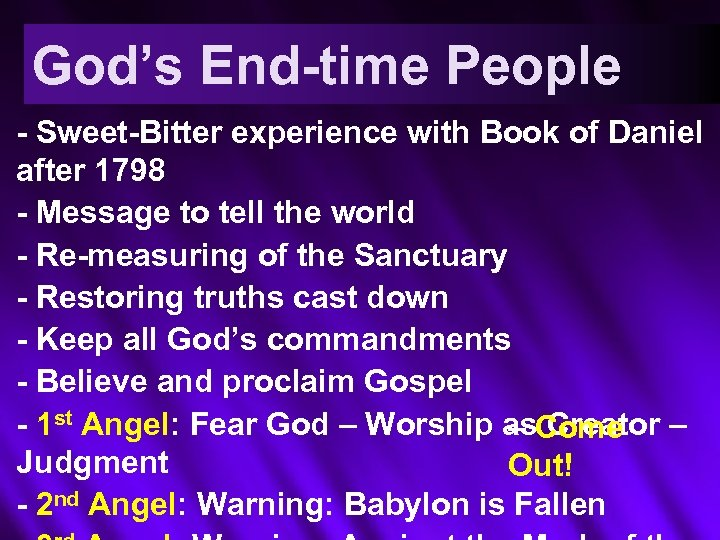 God's End-time People - Sweet-Bitter experience with Book of Daniel after 1798 - Message