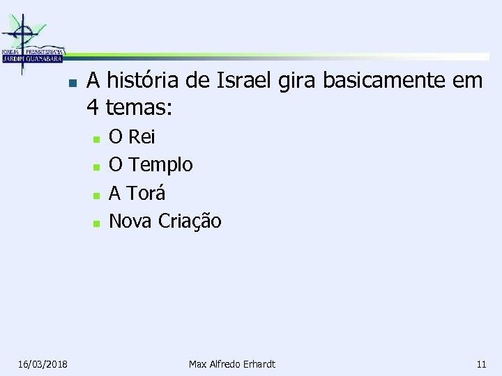 n A história de Israel gira basicamente em 4 temas: n n 16/03/2018 O