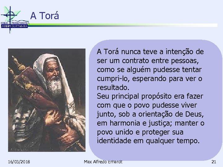 A Torá nunca teve a intenção de ser um contrato entre pessoas, como se
