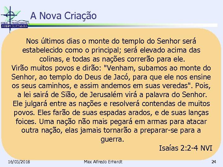 A Nova Criação Nos últimos dias o monte do templo do Senhor será estabelecido
