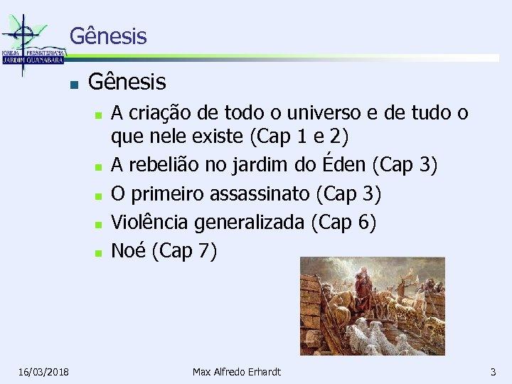 Gênesis n n n 16/03/2018 A criação de todo o universo e de tudo