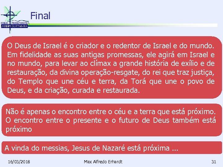 Final O Deus de Israel é o criador e o redentor de Israel e
