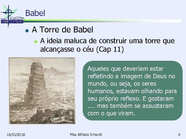 Babel n A Torre de Babel n A ideia maluca de construir uma torre