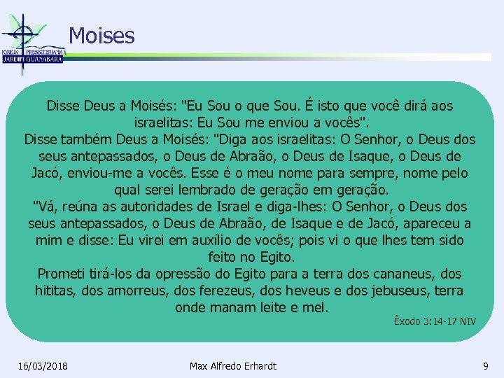 Moises Disse Deus a Moisés: