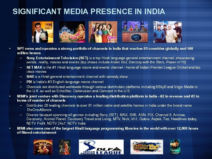 SIGNIFICANT MEDIA PRESENCE IN INDIA • • • SPT owns and operates a strong