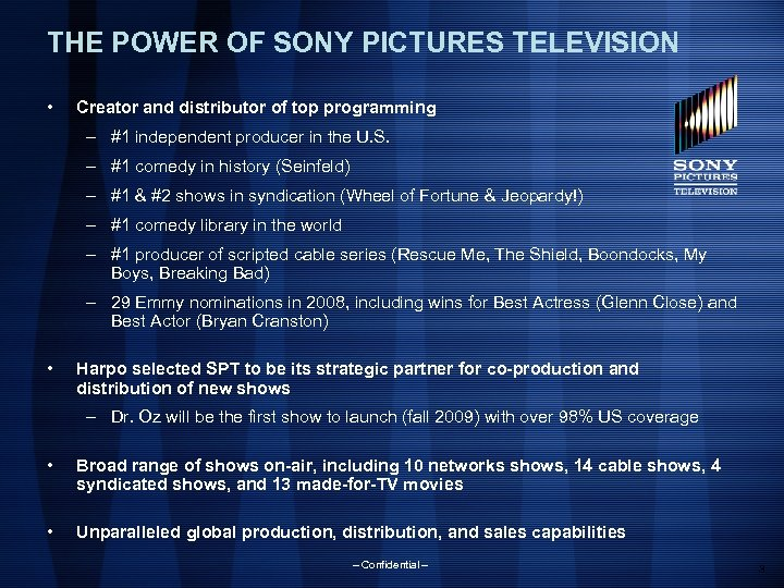 THE POWER OF SONY PICTURES TELEVISION • Creator and distributor of top programming –