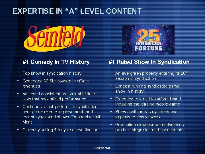 """EXPERTISE IN """"A"""" LEVEL CONTENT #1 Rated Show in Syndication #1 Comedy in TV"""