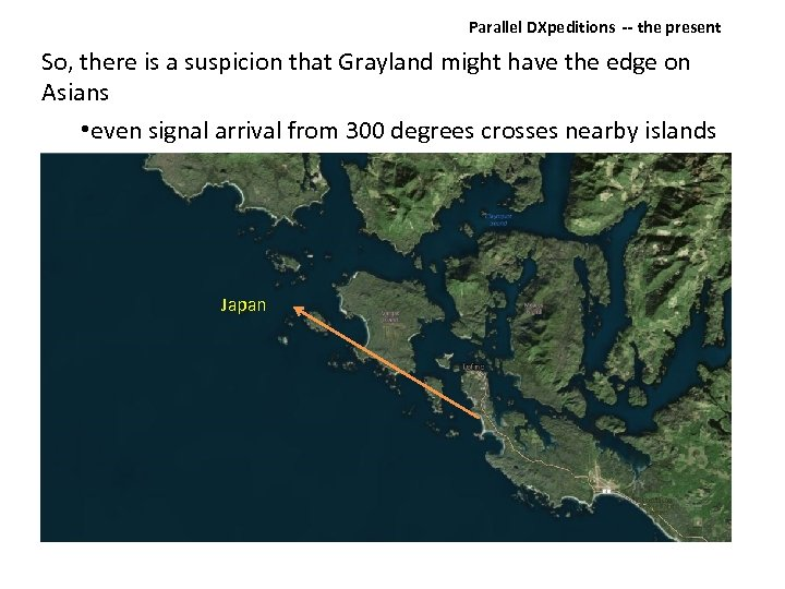 Parallel DXpeditions ‐‐ the present So, there is a suspicion that Grayland might have