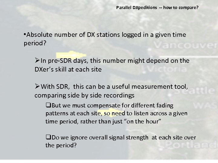 Parallel DXpeditions ‐‐ how to compare? • Absolute number of DX stations logged in