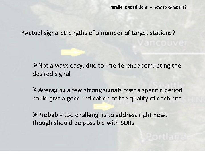 Parallel DXpeditions ‐‐ how to compare? • Actual signal strengths of a number of