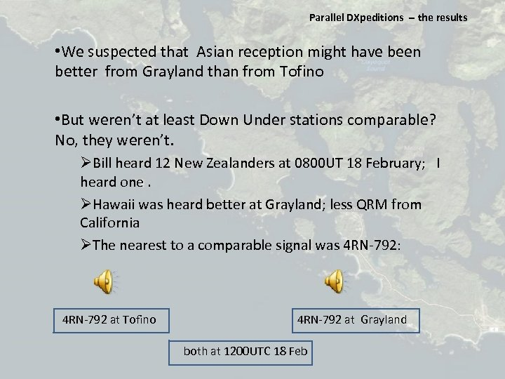 Parallel DXpeditions ‐‐ the results • We suspected that Asian reception might have been