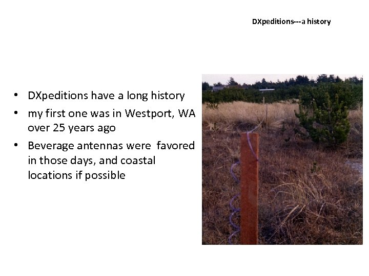 DXpeditions‐‐‐a history • DXpeditions have a long history • my first one was in