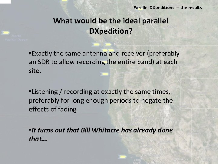 Parallel DXpeditions ‐‐ the results What would be the ideal parallel DXpedition? • Exactly