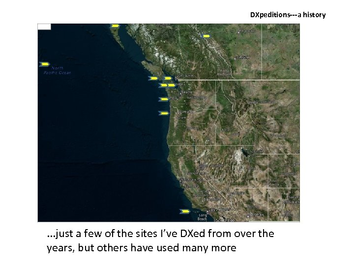 DXpeditions‐‐‐a history . . . just a few of the sites I've DXed from