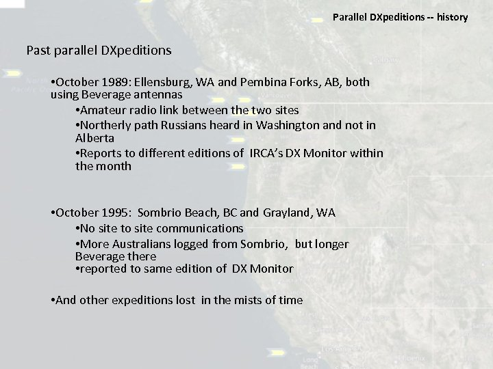 Parallel DXpeditions ‐‐ history Past parallel DXpeditions • October 1989: Ellensburg, WA and Pembina
