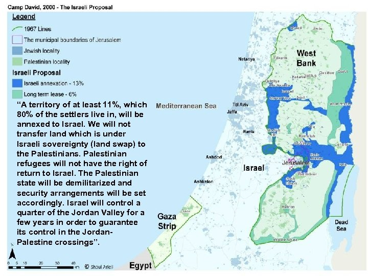 """""""A territory of at least 11%, which 80% of the settlers live in, will"""