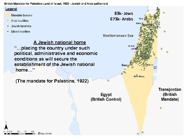 """83 k- Jews 673 k- Arabs A Jewish national home """"…placing the country under"""