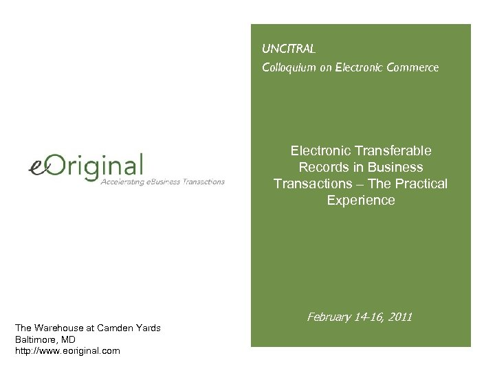 UNCITRAL Colloquium on Electronic Commerce Electronic Transferable Records in Business Transactions – The Practical