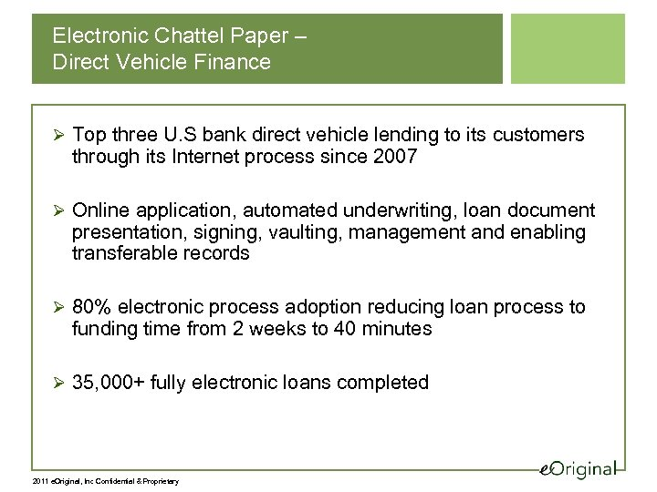Electronic Chattel Paper – Direct Vehicle Finance Ø Top three U. S bank direct
