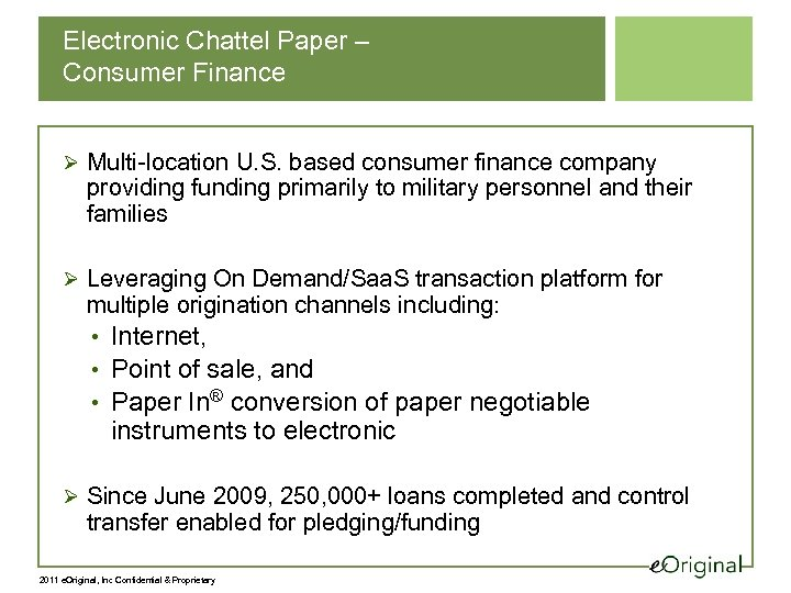 Electronic Chattel Paper – Consumer Finance Ø Multi-location U. S. based consumer finance company