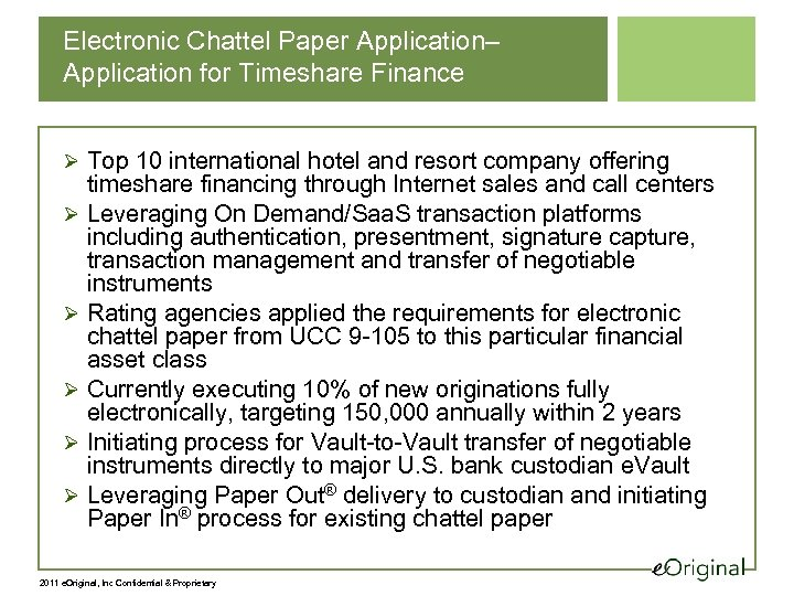Electronic Chattel Paper Application– Application for Timeshare Finance Ø Top 10 international hotel and