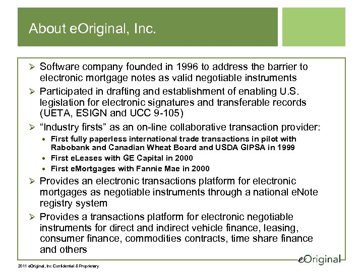 About e. Original, Inc. Ø Software company founded in 1996 to address the barrier