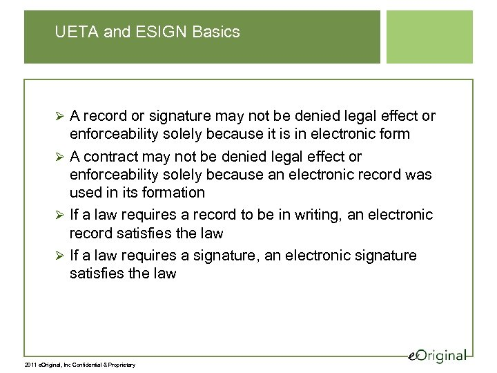 UETA and ESIGN Basics Ø A record or signature may not be denied legal