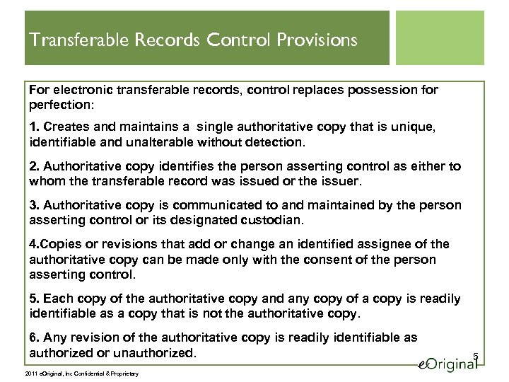 Transferable Records Control Provisions For electronic transferable records, control replaces possession for perfection: 1.