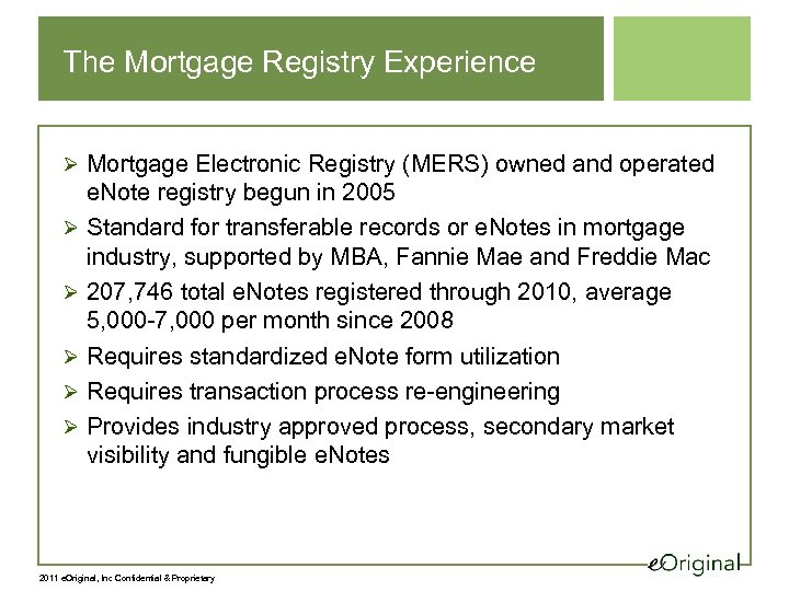 The Mortgage Registry Experience Ø Mortgage Electronic Registry (MERS) owned and operated e. Note