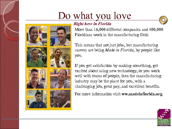 Do what you love Right here in Florida More than 16, 000 different companies