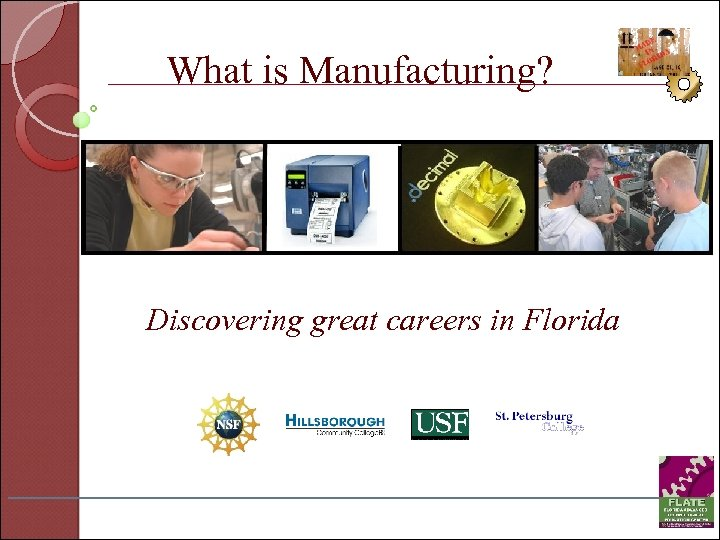 What is Manufacturing? Discovering great careers in Florida