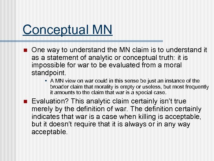 Conceptual MN n One way to understand the MN claim is to understand it