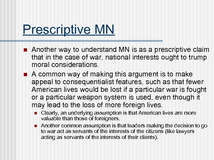 Prescriptive MN n n Another way to understand MN is as a prescriptive claim