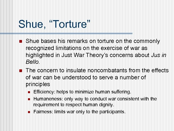 """Shue, """"Torture"""" n n Shue bases his remarks on torture on the commonly recognized"""
