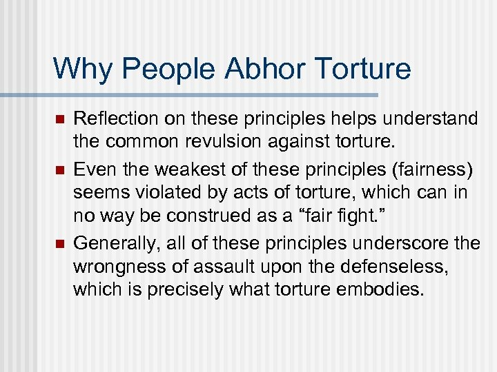 Why People Abhor Torture n n n Reflection on these principles helps understand the