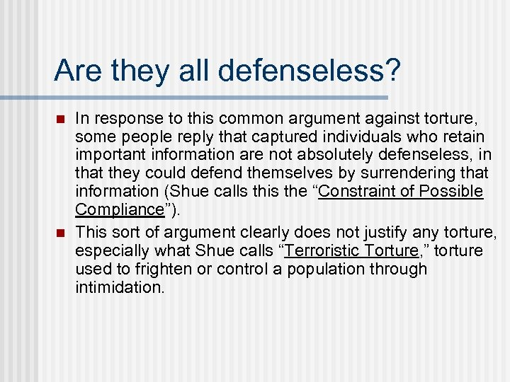 Are they all defenseless? n n In response to this common argument against torture,