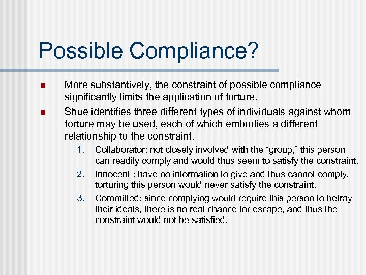 Possible Compliance? n n More substantively, the constraint of possible compliance significantly limits the