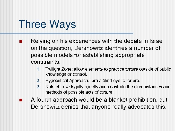 Three Ways n Relying on his experiences with the debate in Israel on the